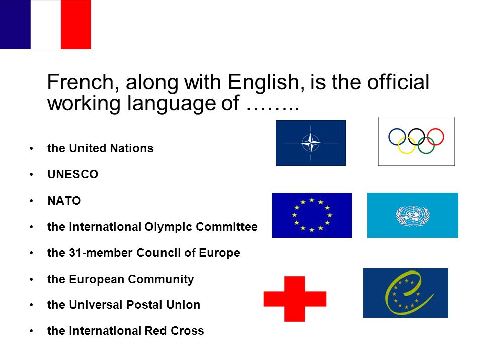 French, along with English, is the official working language of …….. the United Nations UNESCO NATO the International Olympic Committee the 31-member