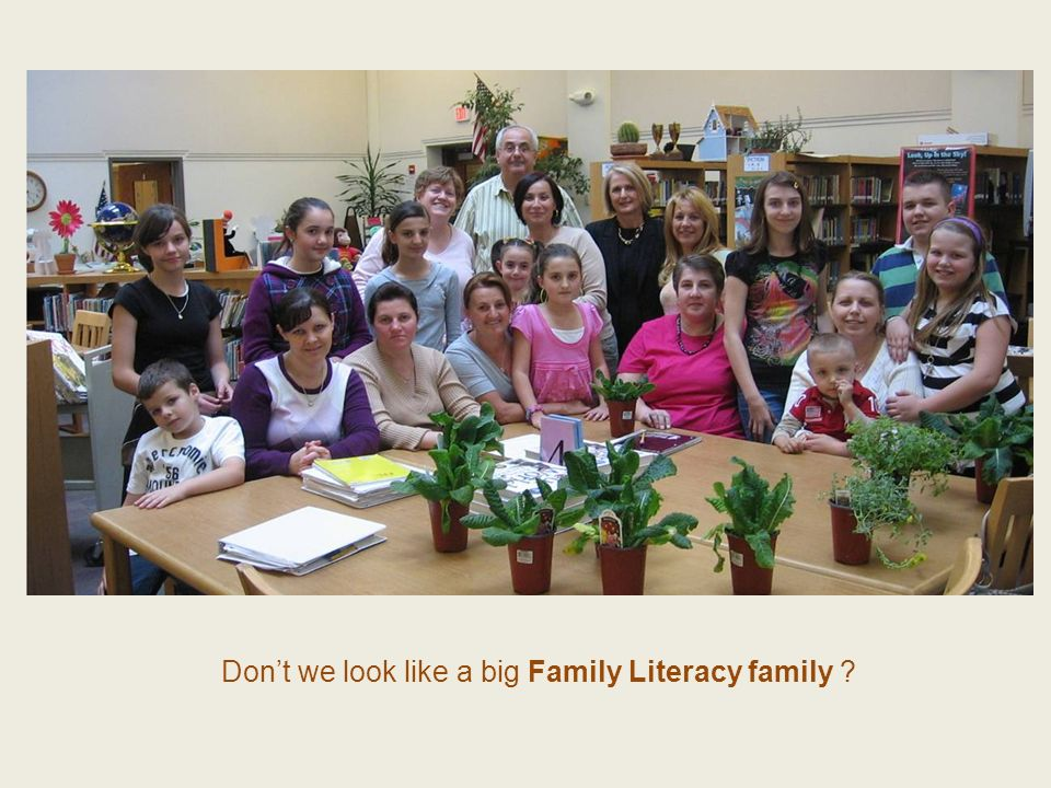 Dont we look like a big Family Literacy family ?