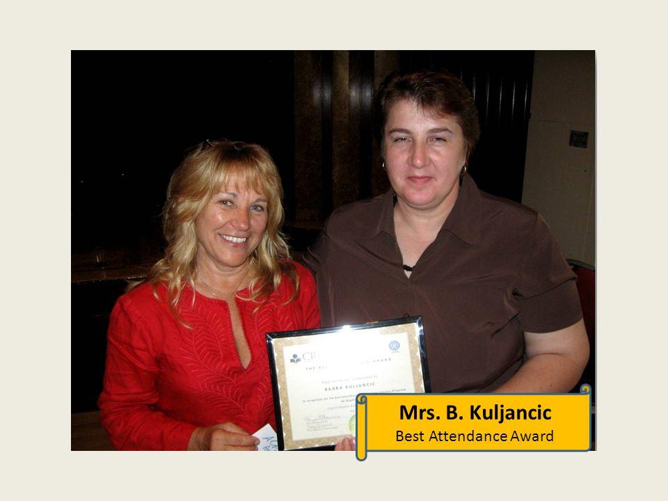 Mrs. B. Kuljancic Best Attendance Award