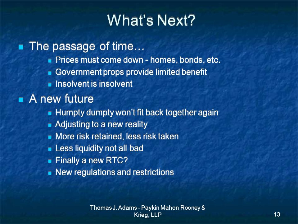 Thomas J. Adams - Paykin Mahon Rooney & Krieg, LLP13 Whats Next.