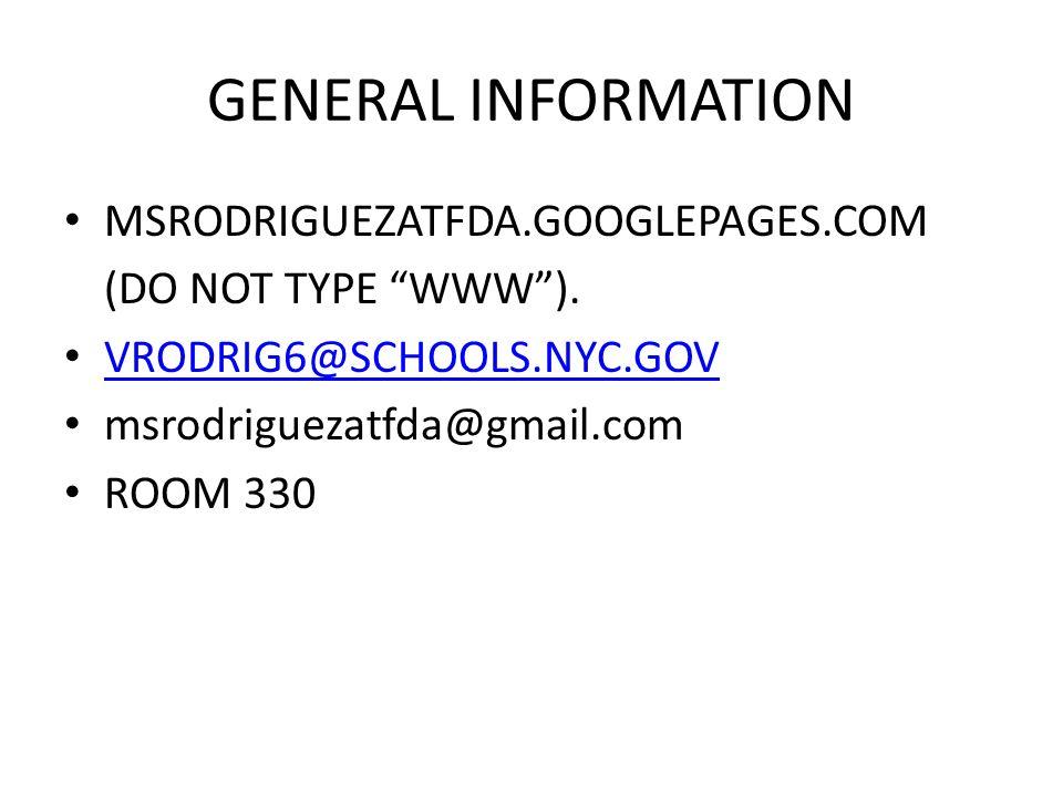 GENERAL INFORMATION MSRODRIGUEZATFDA.GOOGLEPAGES.COM (DO NOT TYPE WWW). VRODRIG6@SCHOOLS.NYC.GOV msrodriguezatfda@gmail.com ROOM 330