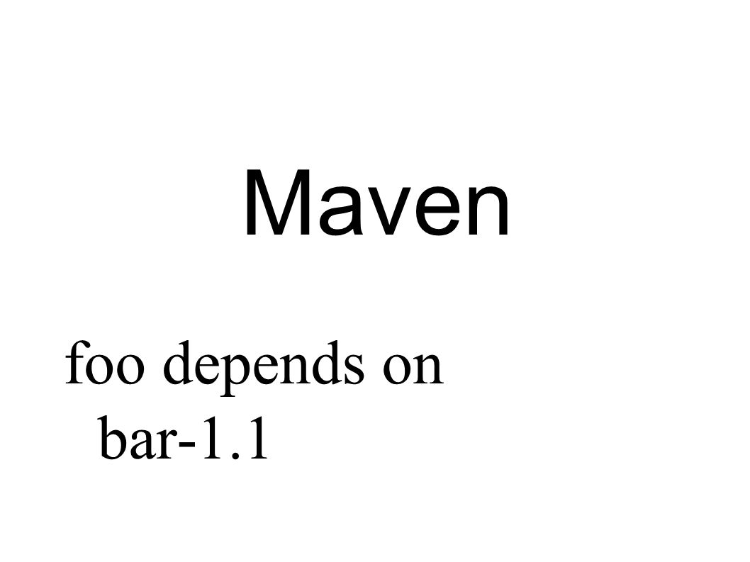 foo depends on bar-1.1 Maven