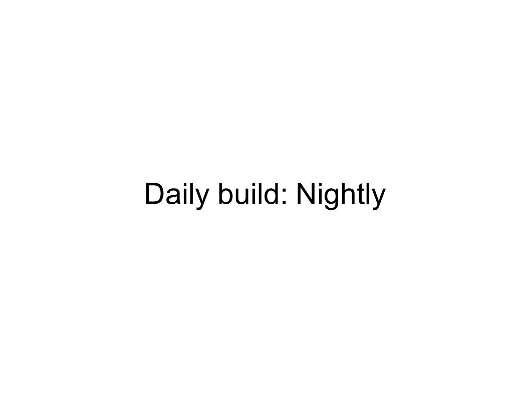 Daily build: Nightly