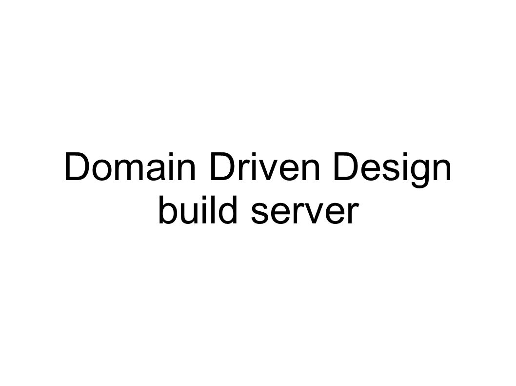 Domain Driven Design build server