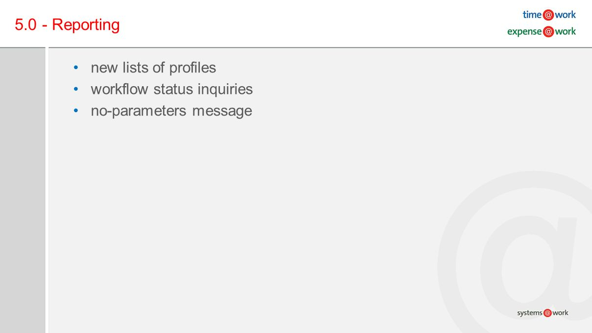 5.0 - Reporting new lists of profiles workflow status inquiries no-parameters message