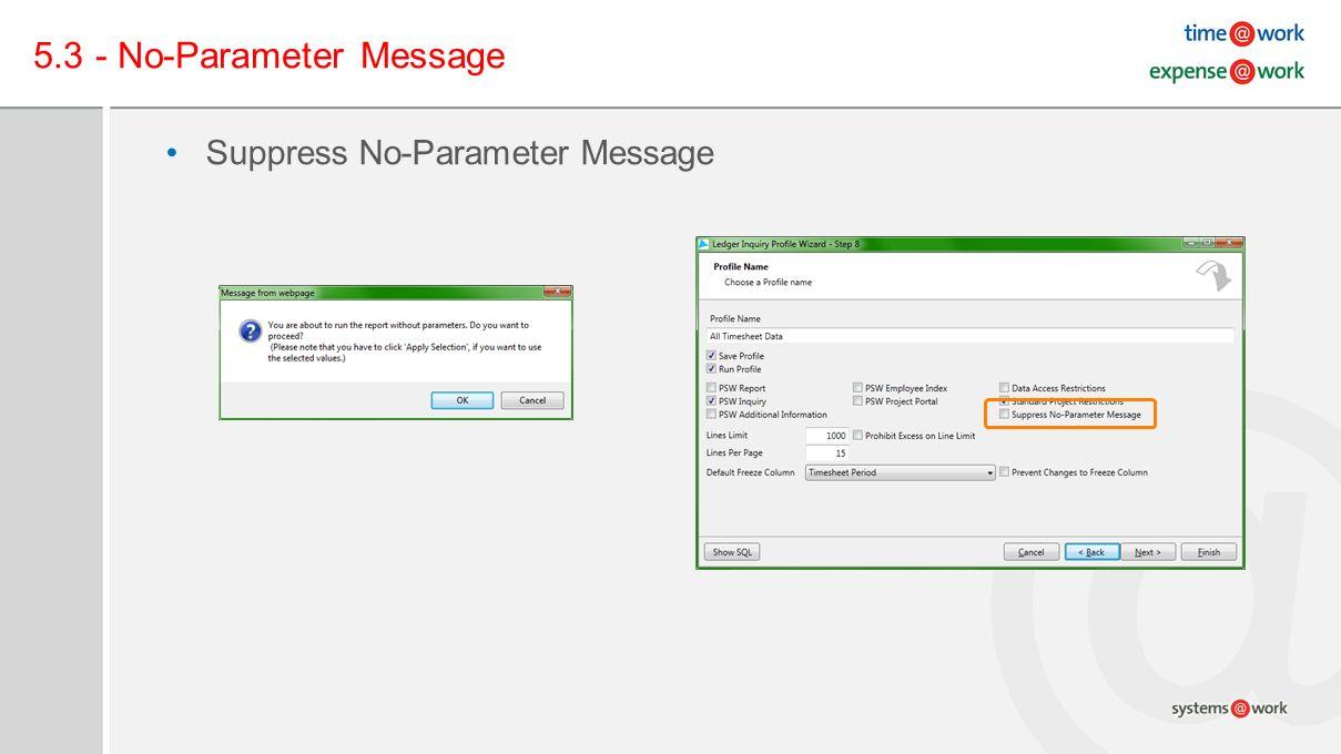 5.3 - No-Parameter Message Suppress No-Parameter Message