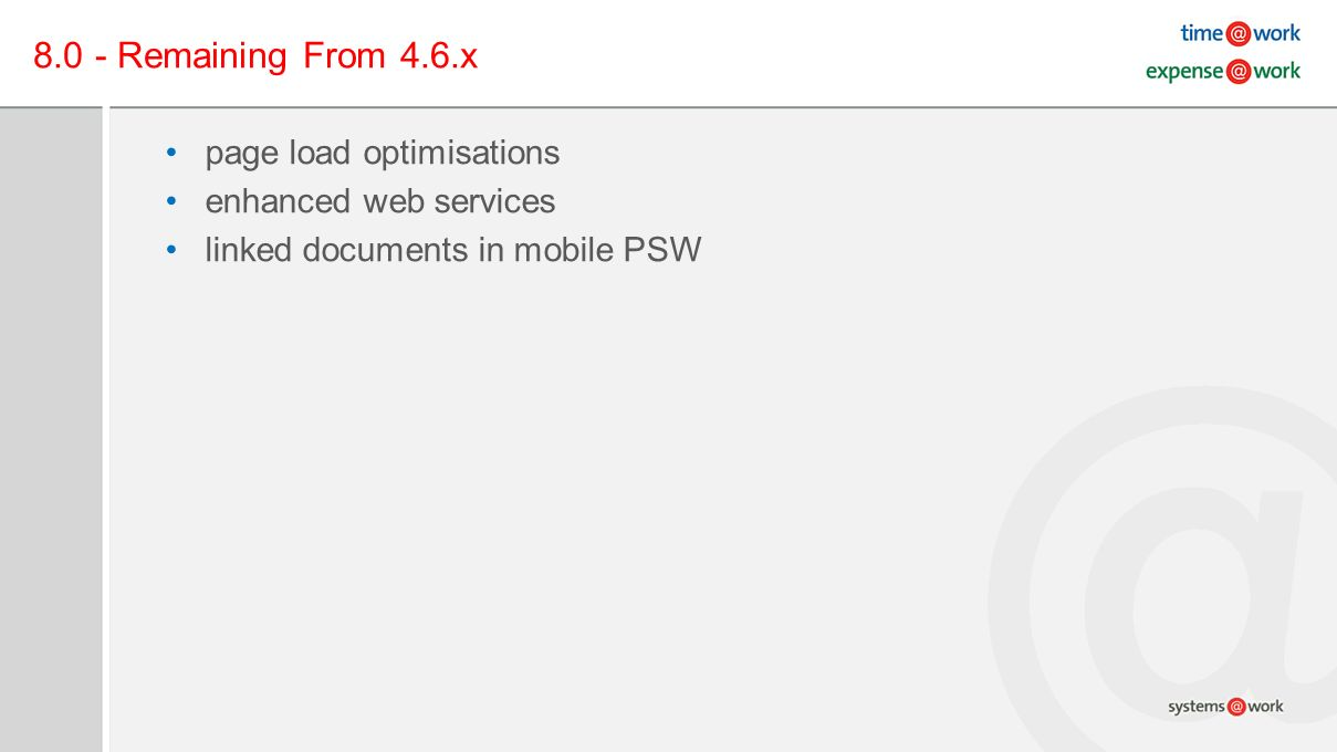 8.0 - Remaining From 4.6.x page load optimisations enhanced web services linked documents in mobile PSW