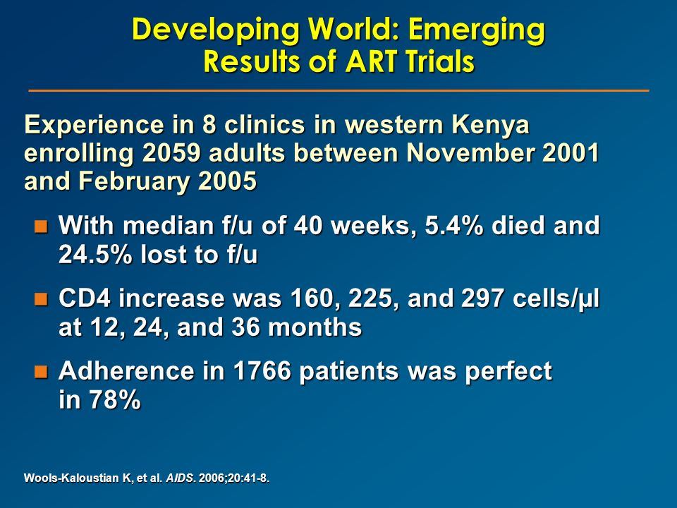 Developing World: Emerging Results of ART Trials Experience in 8 clinics in western Kenya enrolling 2059 adults between November 2001 and February 200