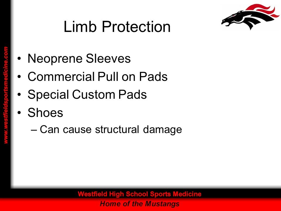 Limb Protection Neoprene Sleeves Commercial Pull on Pads Special Custom Pads Shoes –Can cause structural damage