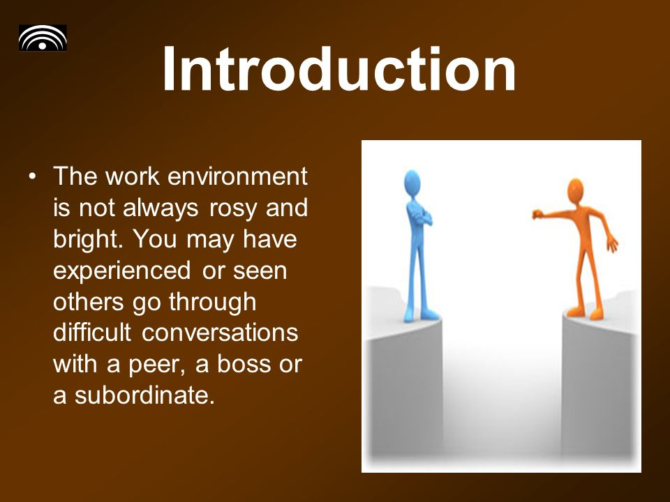 Introduction The work environment is not always rosy and bright.