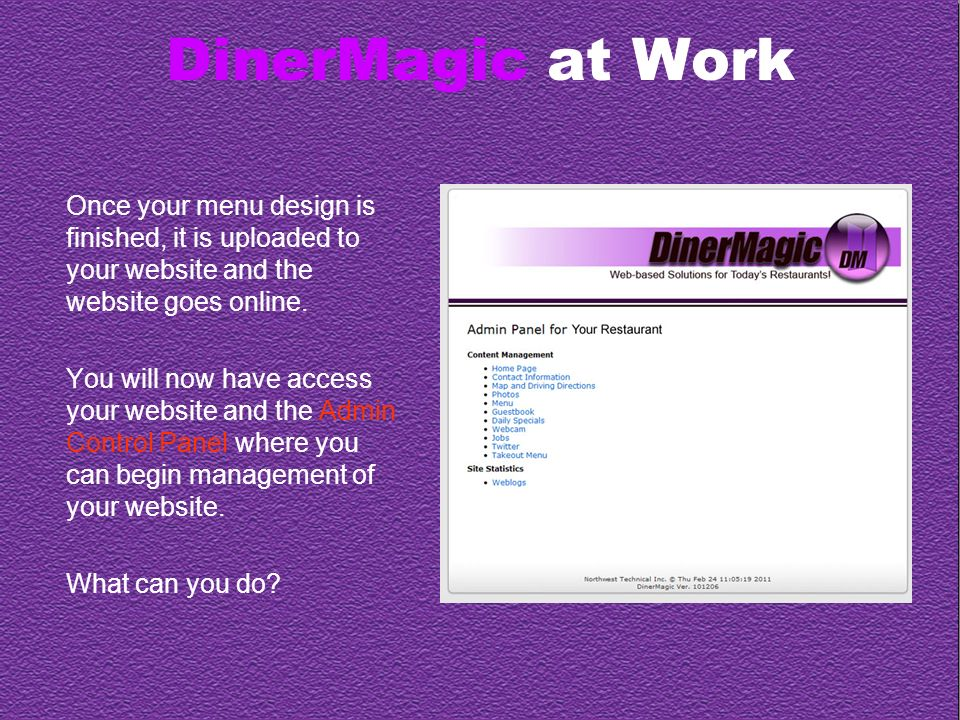 DinerMagic at Work Heres what you can do: Complete the homepage or other pages by adding additional text or images