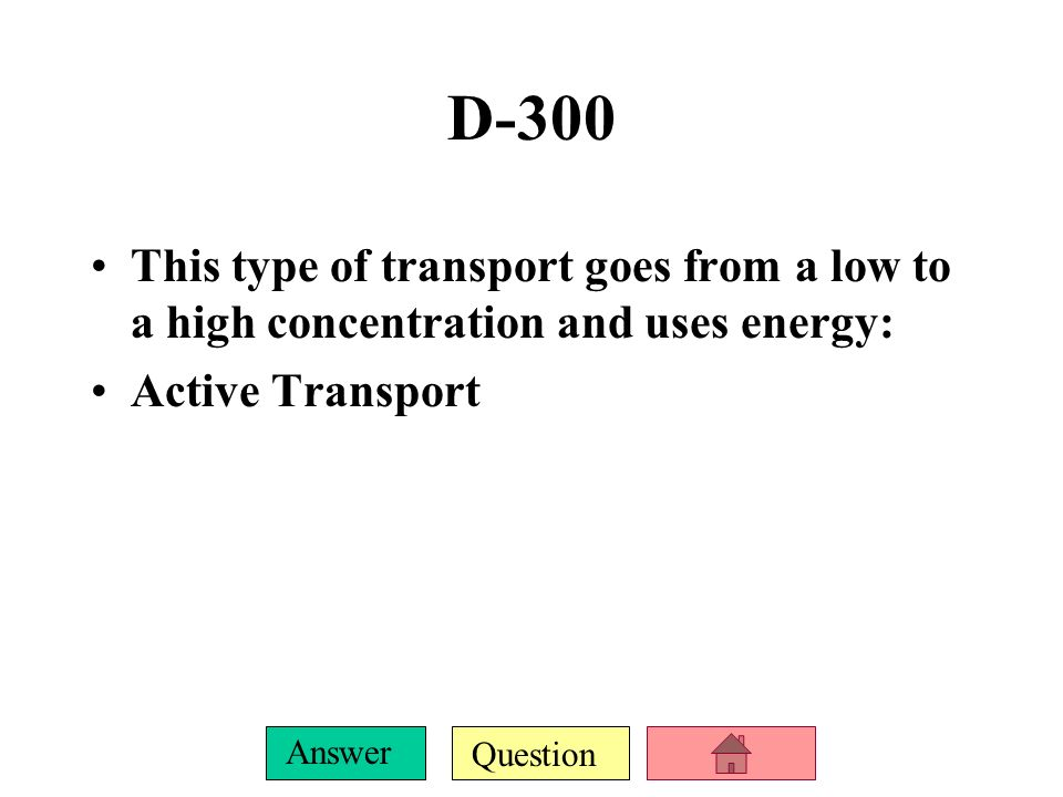 Question Answer D-200 The movement of water from a high to a low concentration is called ________ Osmosis