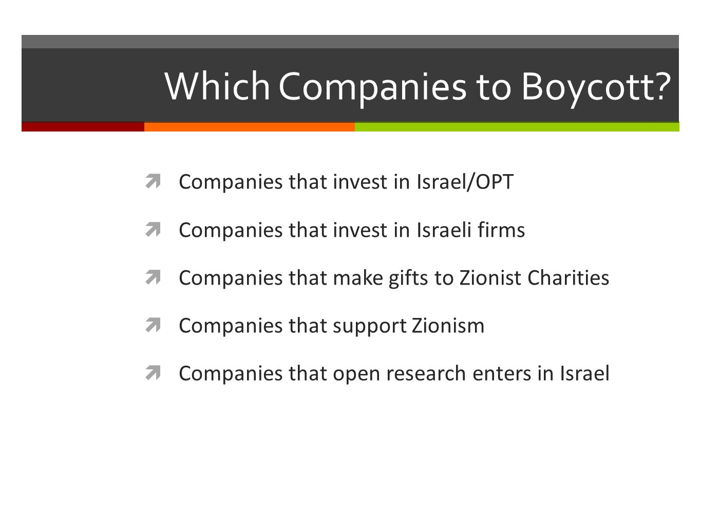 Boycott/Divestment/Sanctions (BDS) Boycott: Form of pressure through non-cooperation.