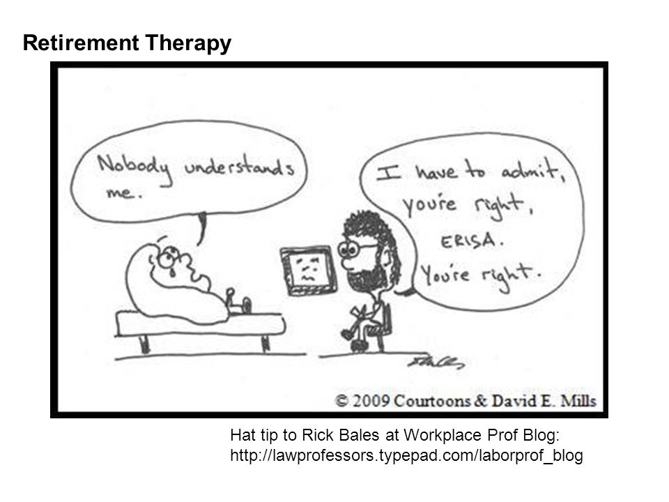 Hat tip to Rick Bales at Workplace Prof Blog: http://lawprofessors.typepad.com/laborprof_blog Retirement Therapy