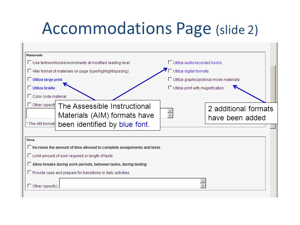 Accommodations Page (slide 2) The Assessible Instructional Materials (AIM) formats have been identified by blue font.