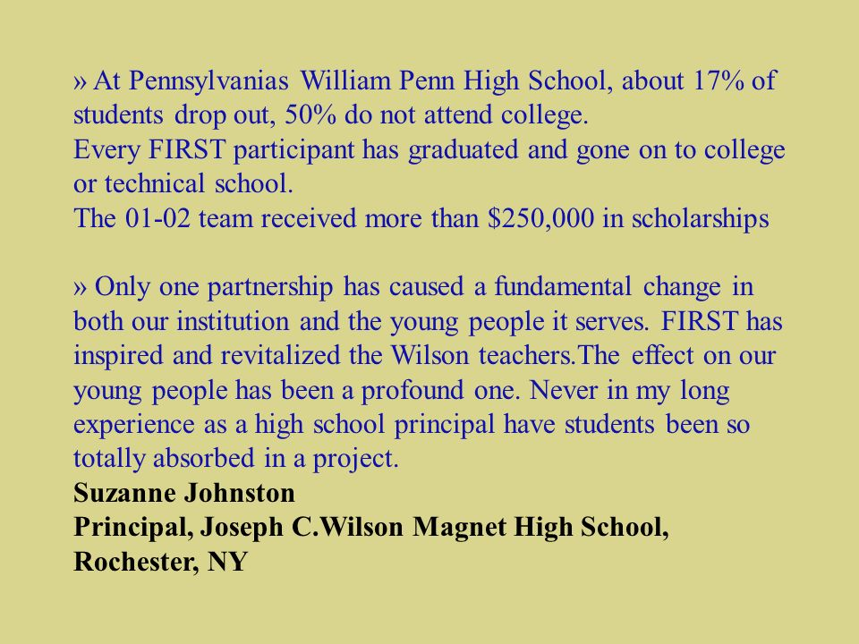 » At Pennsylvanias William Penn High School, about 17% of students drop out, 50% do not attend college.