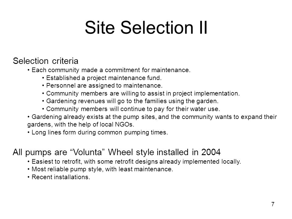 Site Selection II 7 Selection criteria Each community made a commitment for maintenance.