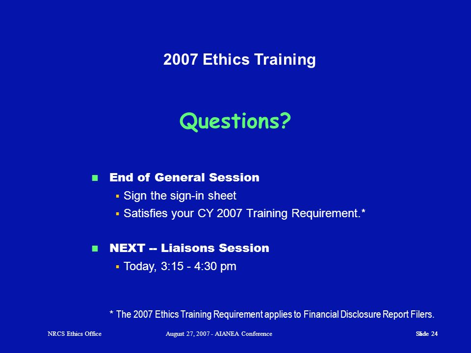 Slide 23 2007 Ethics Training. Board Member PersonalOfficial NRCS Liaison NoYes Use NRCS Title Travel Time Equipment No Yes No Use Liaison Designation