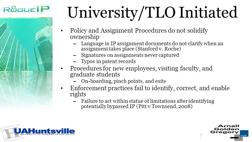 University/TLO Initiated Policy and Assignment Procedures do not solidify ownership – Language in IP assignment documents do not clarify when an assignment takes place (Stanford v.