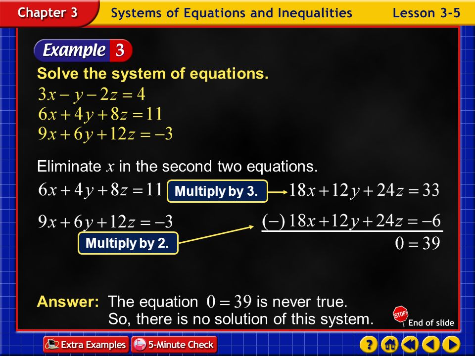 Example 5-2b Solve the system of equations. Answer: There are an infinite number of solutions.
