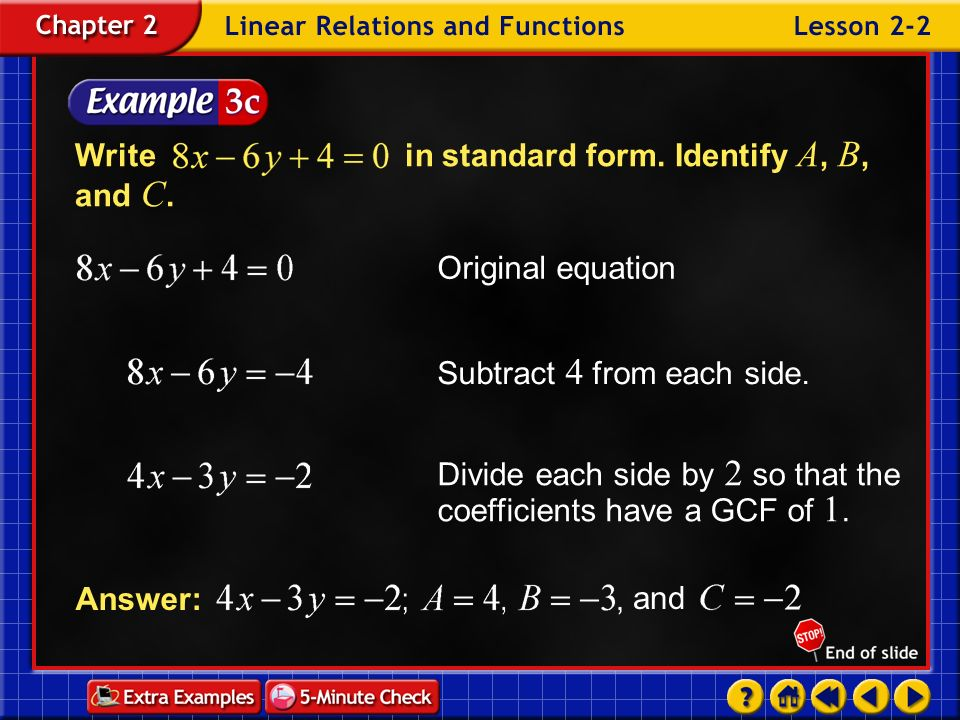Example 2-3b Writein standard form. Identify A, B, and C. Original equation Subtract 2y from each side. Multiply each side by –3 so that the coefficie