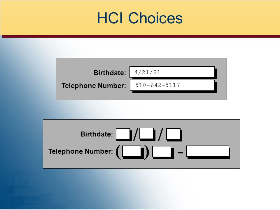 Birthdate: Telephone Number: 4/21/ Birthdate: Telephone Number: / / ( - ) HCI Choices