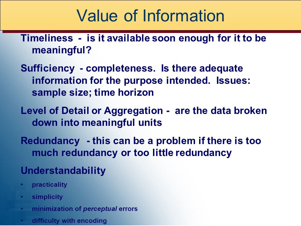 Value of Information Timeliness - is it available soon enough for it to be meaningful.