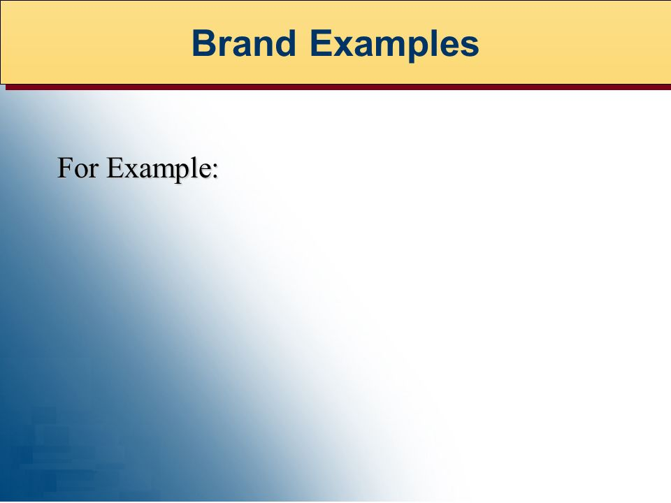 For Example: Brand Examples
