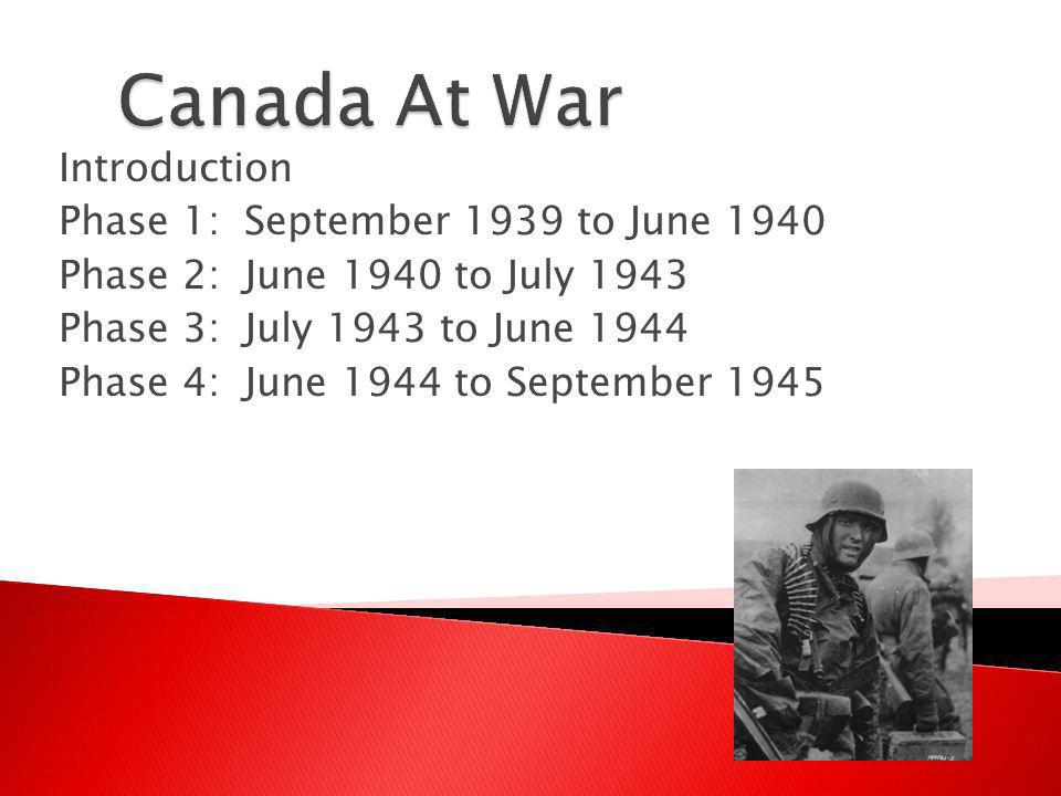 Introduction Phase 1: September 1939 to June 1940 Phase 2: June 1940 to July 1943 Phase 3: July 1943 to June 1944 Phase 4: June 1944 to September 1945