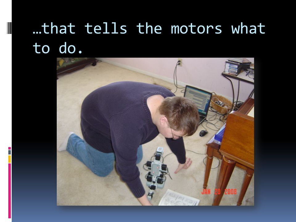 …that tells the motors what to do.