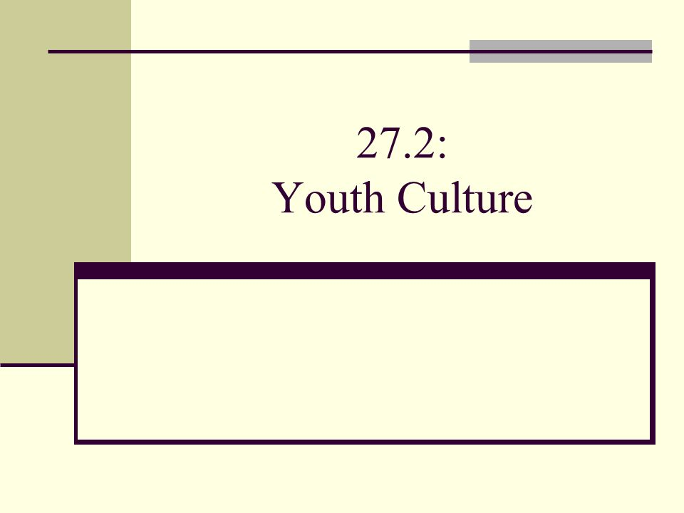27.2: Youth Culture