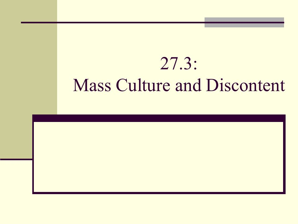 27.3: Mass Culture and Discontent