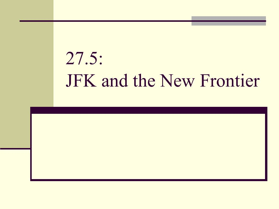 27.5: JFK and the New Frontier