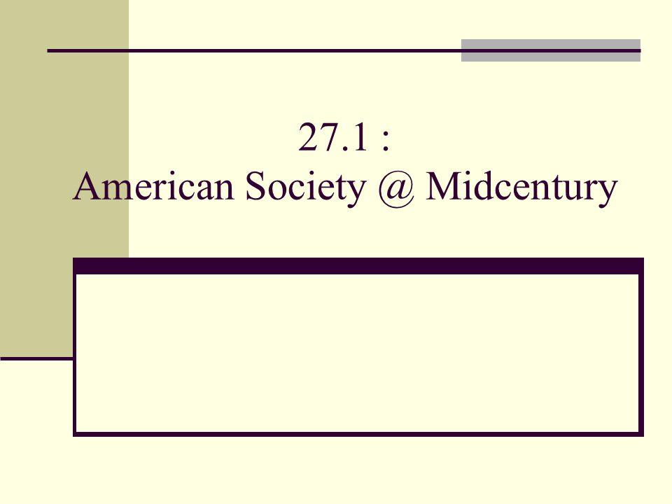 27.1 : American Society @ Midcentury