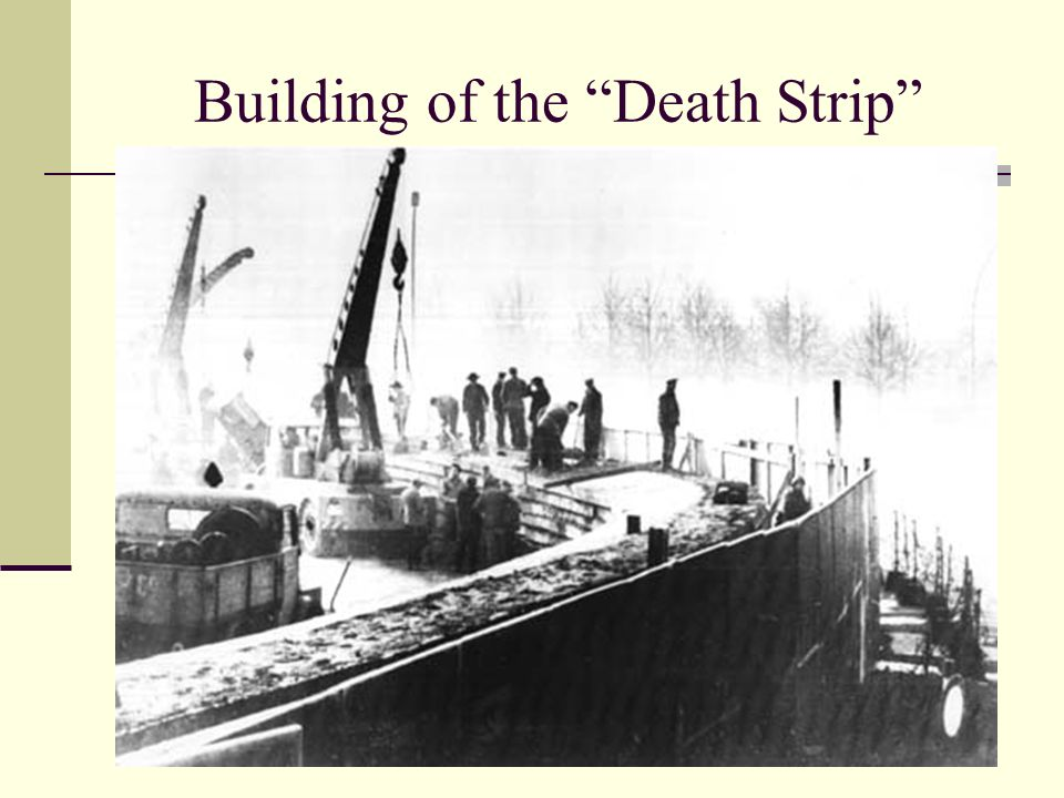 Building of the Death Strip