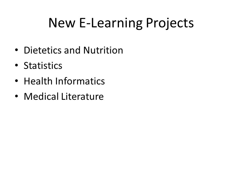 New E-Learning Projects Dietetics and Nutrition Statistics Health Informatics Medical Literature