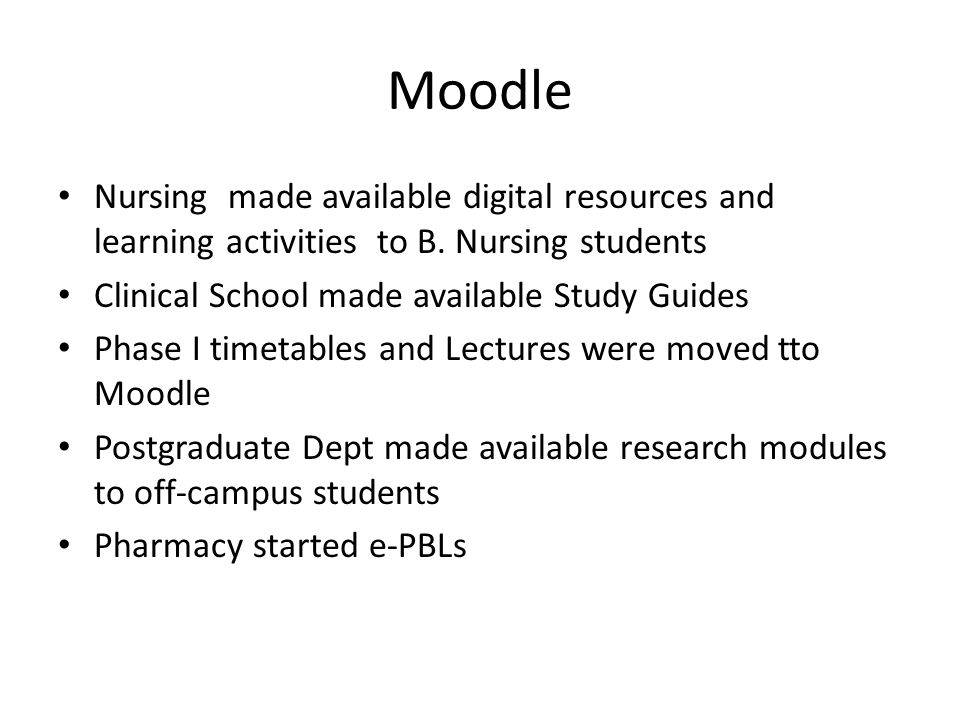 Moodle Nursing made available digital resources and learning activities to B.