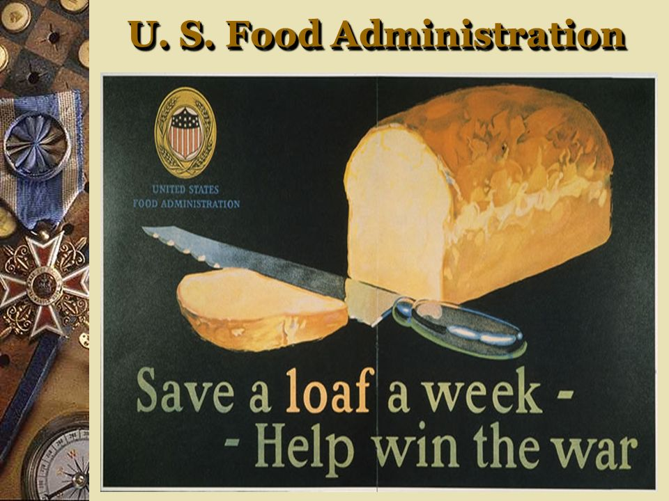 Food Administration Led by Herbert Hoover Effort to conserve food and boost agricultural output US feeds the world from the farms and ranches in the G