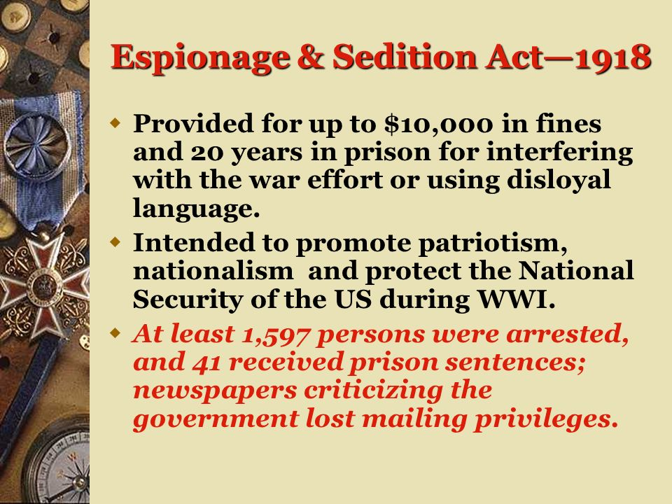 National Security vs Civil Liberties Espionage Act1917 forbade actions that obstructed recruitment or efforts to promote insubordination in the milita