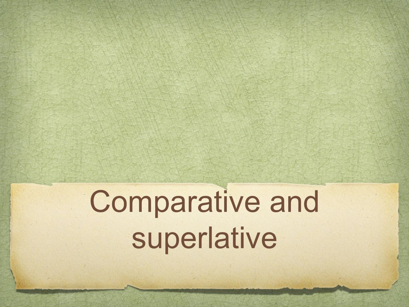 What is a comparative.