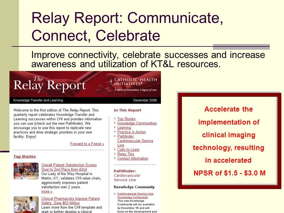 Relay Report: Communicate, Connect, Celebrate Improve connectivity, celebrate successes and increase awareness and utilization of KT&L resources.