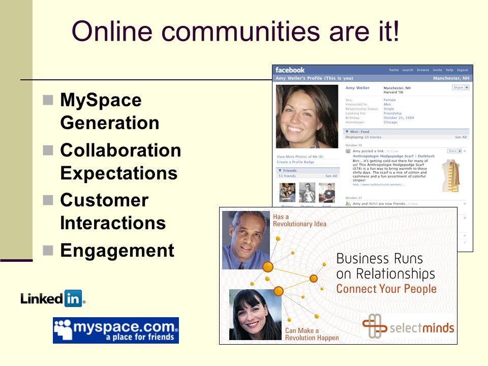 Online communities are it.