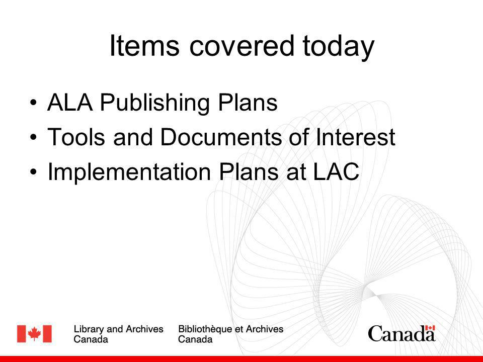 Items covered today ALA Publishing Plans Tools and Documents of Interest Implementation Plans at LAC