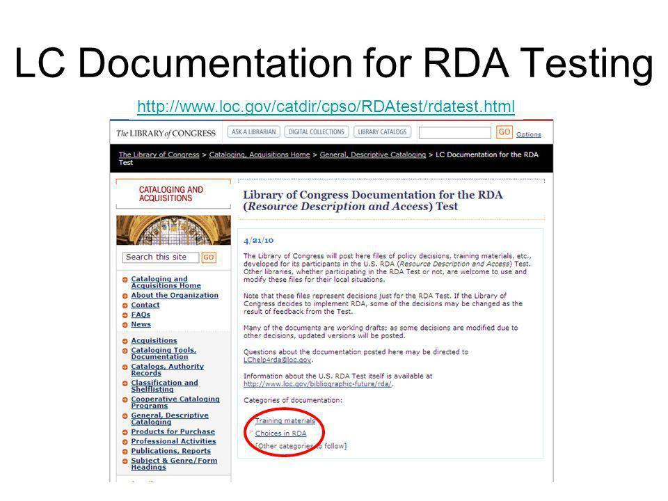 LC Documentation for RDA Testing http://www.loc.gov/catdir/cpso/RDAtest/rdatest.html