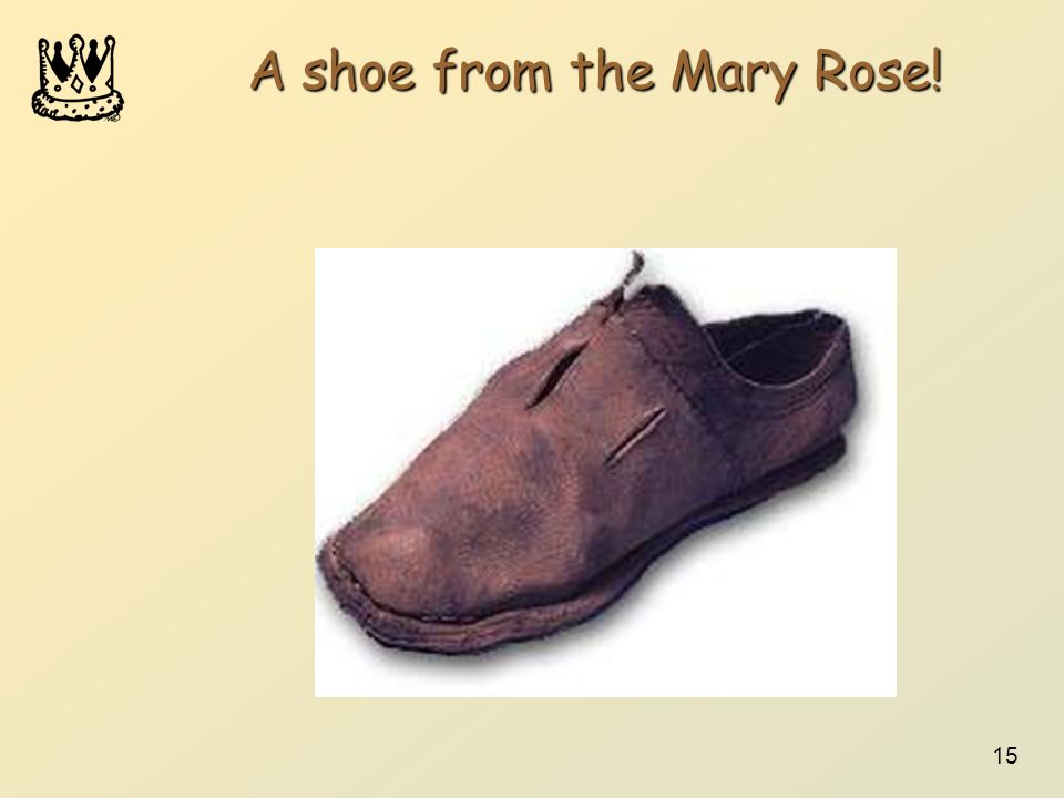 15 A shoe from the Mary Rose!