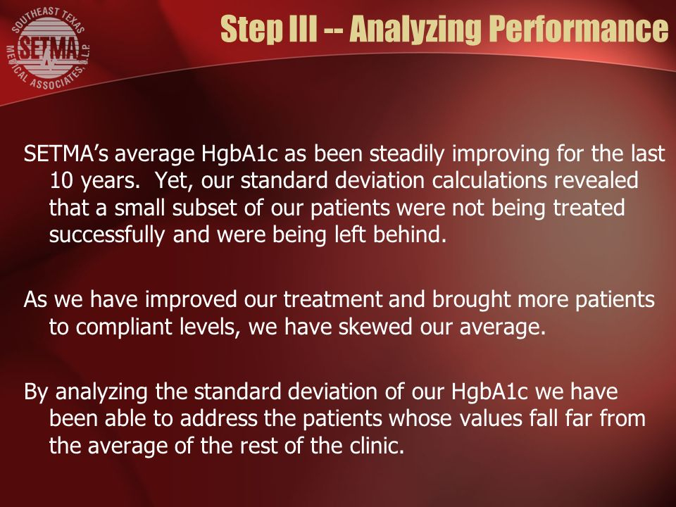 Step III -- Analyzing Performance SETMAs average HgbA1c as been steadily improving for the last 10 years.