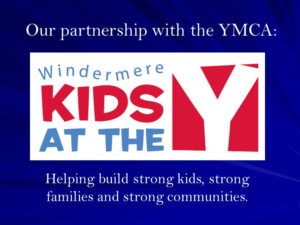 Our partnership with the YMCA: Helping build strong kids, strong families and strong communities.