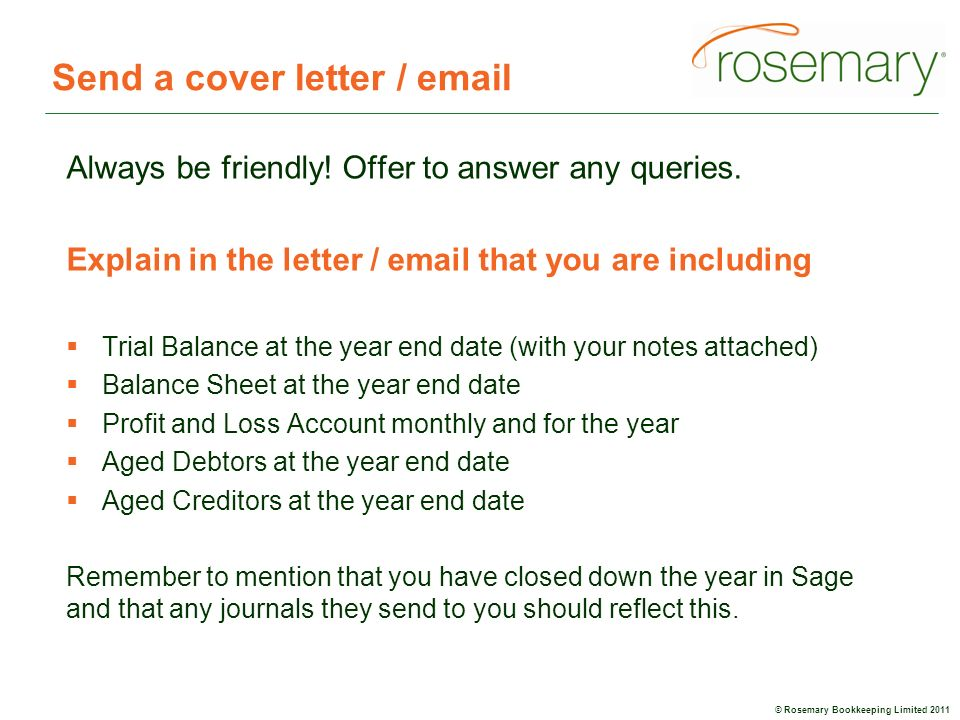 © Rosemary Bookkeeping Limited 2011 Send a cover letter /  Always be friendly.