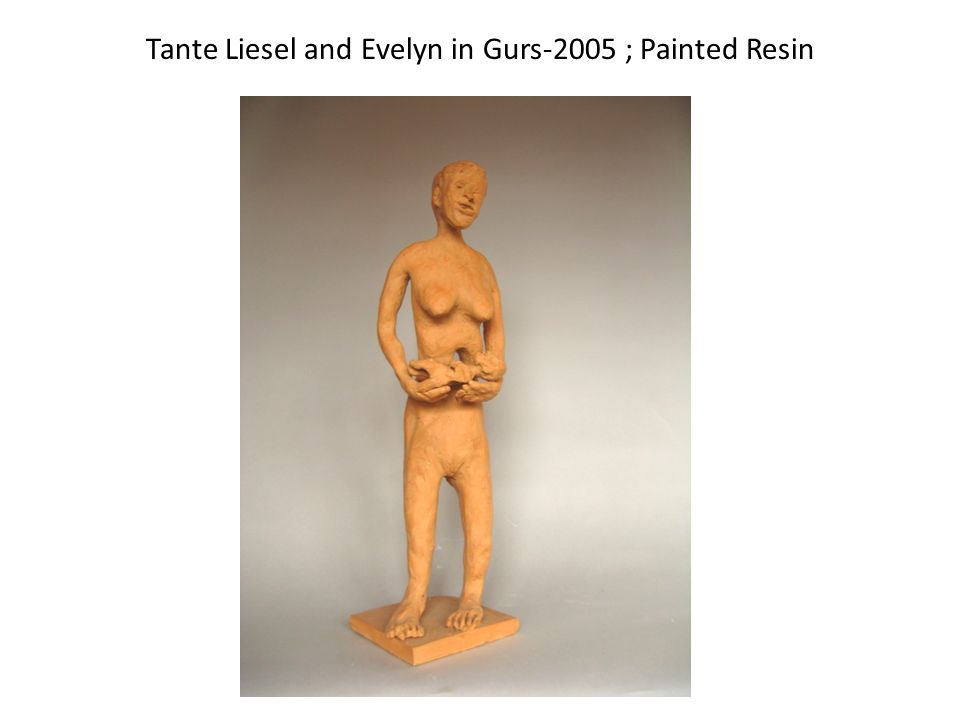 Tante Liesel and Evelyn in Gurs-2005 ; Painted Resin