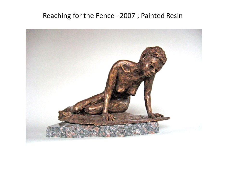 Reaching for the Fence - 2007 ; Painted Resin